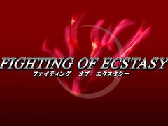 Fighting of Ecstasy ファイティング オブ エクスタシー ep1
