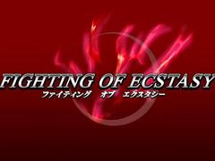 Fighting of Ecstasy ファイティング オブ エクスタシー ep2